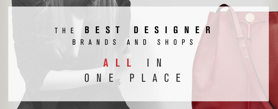 The Best Designer Brands and Shops In One Place